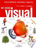 libro El Mini Visual, Diccionario Espanol Ingles/ The Mini Visual Spanish English Dictionary