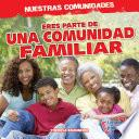 libro Eres Parte De Una Comunidad Familiar (you're Part Of A Family Community!)