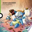 libro Quiero Chocolate! / I Want Chocolate! (spanish Edition)