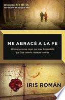 libro Me Abrace A La Fe = I Embrace The Faith
